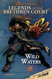 Pirates of the Caribbean: Legends of the Brethren Court: Wild Waters ebook by Rob Kidd