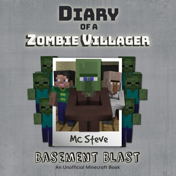 Diary Of A Minecraft Zombie Villager Book 1 Basement Blast An Unofficial Minecraft Diary Book