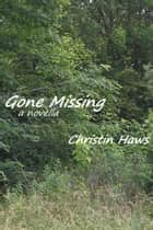 Gone Missing ebook by Christin Haws