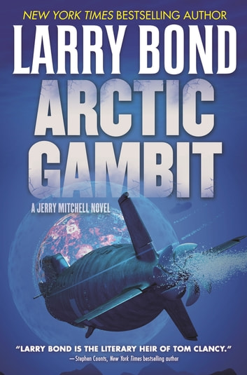 Arctic Gambit - A Jerry Mitchell Novel ebook by Larry Bond