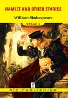Hamlet And Other Stories Stage 2 電子書 by William Shakespeare