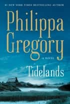 Tidelands E-bok by Philippa Gregory