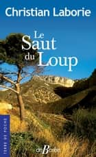Le Saut du loup eBook by Christian Laborie
