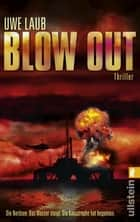 Blow Out - Thriller ebook by Uwe Laub