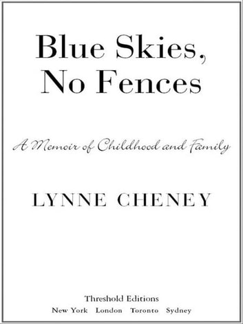 Blue Skies, No Fences - A Memoir of Childhood and Family ebook by Lynne Cheney