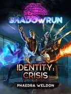 Shadowrun: Identity: Crisis ebook by