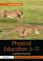 Physical Education 5-11 ebook by Jonathan Doherty,Peter Brennan