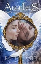 Angelicus - The Meadowsweet Chronicles ebook by Katie M John