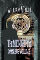 The Midnight Eye Files : Collection 1 - Midnight Eye Collections, #1 ebook by William Meikle