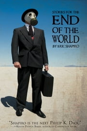 Stories for the End of the World ebook by Eric Shapiro