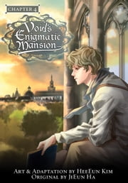 Void's Enigmatic Mansion, Chapter 4 ebook by HeeEun Kim,JiEun Ha