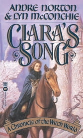 Ciara's Song - A Chronicle of Witch World ebook by Andre Norton,Lyn McConchie
