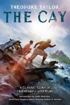 The Cay ebook by Theodore Taylor