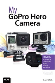 My GoPro Hero Camera ebook by Jason R. Rich
