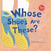 Whose Shoes Are These? - A Look at Workers' Footwear - Slippers, Sneakers, and Boots audiobook by Laura Purdie Salas