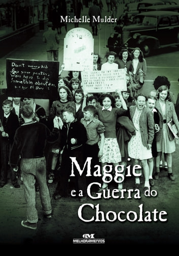Maggie e a Guerra do Chocolate ebook by Michelle Mulder