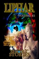 Liphar Short Stories Volume 2 ebook by Liphar Magazine