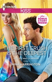 The First Crush Is the Deepest ebook by Nina Harrington