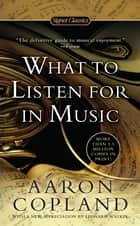 What to Listen For in Music E-bok by Aaron Copland