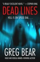 Dead Lines ebook by Greg Bear