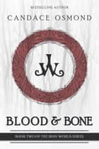 Blood & Bone ebook by Candace Osmond
