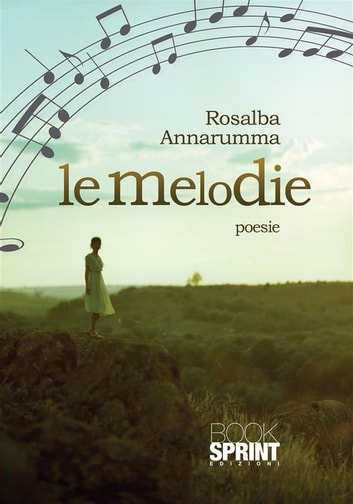 Le melodie ebook by Rosaria Annarumma