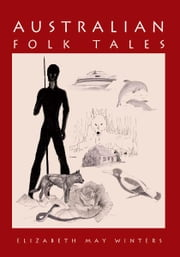 Australian Folk Tales ebook by Elizabeth May Winters