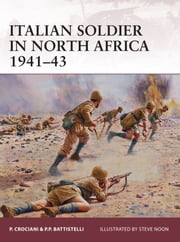 Italian soldier in North Africa 1941–43 ebook by Piero Crociani,Pier Paolo Battistelli,Mr Steve Noon