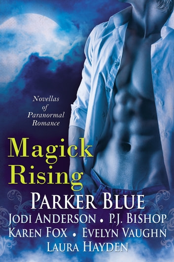 Magick Rising ebook by Parker Blue,P.J. Bishop,Laura Hayden