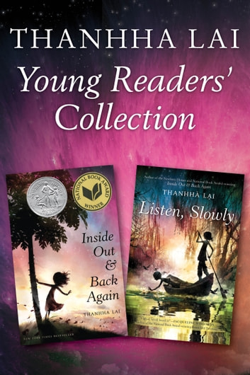 Thanhha Lai Young Readers' Collection - Inside Out and Back Again and Listen, Slowly ebook by Thanhha Lai