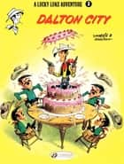 Lucky Luke - Volume 3 - Dalton City eBook by Morris, Goscinny, Morris