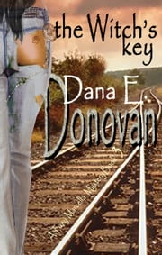 The Witch's Key (Detective Marcella Witch's series, book 3) ebook by Dana E. Donovan