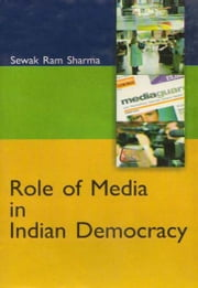 Role of Media In Indian Democracy ebook by A.K. Singh