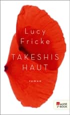 Takeshis Haut ebook by Lucy Fricke