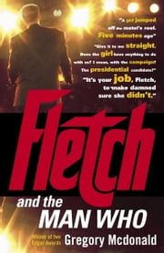 Fletch and the Man Who ebook by Gregory Mcdonald