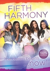 Fifth Harmony - The Dream Begins... ebook by Franklin Watts