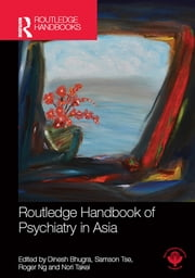 Routledge Handbook of Psychiatry in Asia ebook by Dinesh Bhugra,Samson Tse,Roger Ng,Nori Takei