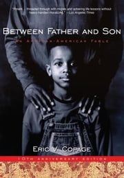 Between Father and Son - An African-American Fable ebook by Eric V. Copage