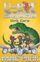 Dino Corp: D-Bot Squad 8 ebook by Mac Park, James Hart