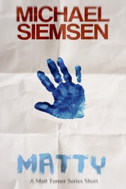 Matty (a Matt Turner Series short) ebook by Michael Siemsen