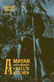 A+MAYAN+ASTRONOMER+IN+HELL'S+KITCHEN:POEMS