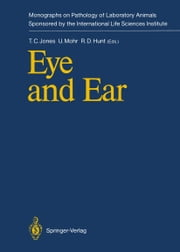 Eye and Ear ebook by Thomas C. Jones,Ulrich Mohr,Ronald D. Hunt