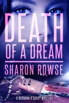 Death of a Dream - A Barbara O'Grady Mystery ebook by Sharon Rowse