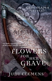 Flowers for Her Grave - A Grim Reaper Mystery ebook by Judy Clemens