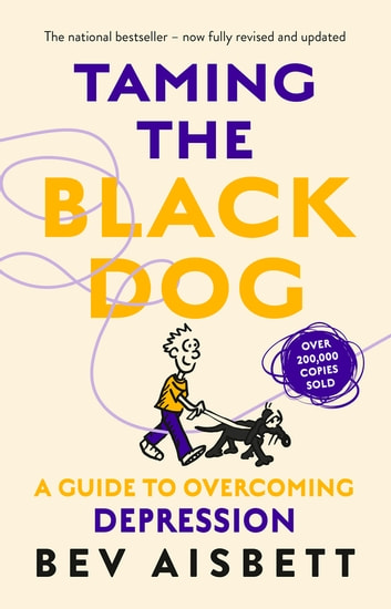 Taming The Black Dog Revised Edition ebook by Bev Aisbett