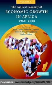 The Political Economy of Economic Growth in Africa, 1960?2000 ebook by Ndulu,Benno J.