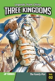 Three Kingdoms Volume 02 - The Family Plot ebook by Wei Dong  Chen,Xiao Long  Liang
