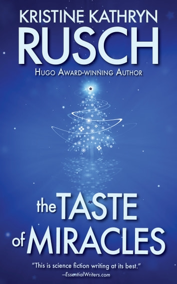 The Taste of Miracles ebook by Kristine Kathryn Rusch