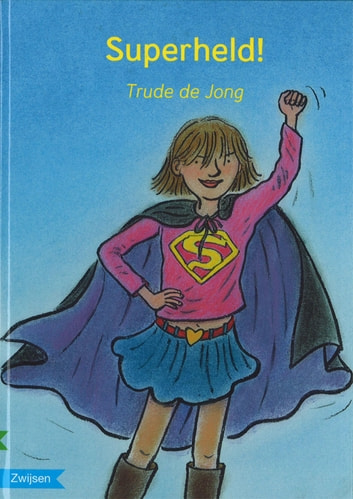 Superheld! ebook by Trude de Jonge