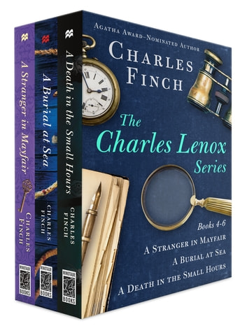 The Charles Lenox Series, Books 4-6 - A Stranger in Mayfair, A Burial at Sea, A Death in the Small Hours ebook by Charles Finch